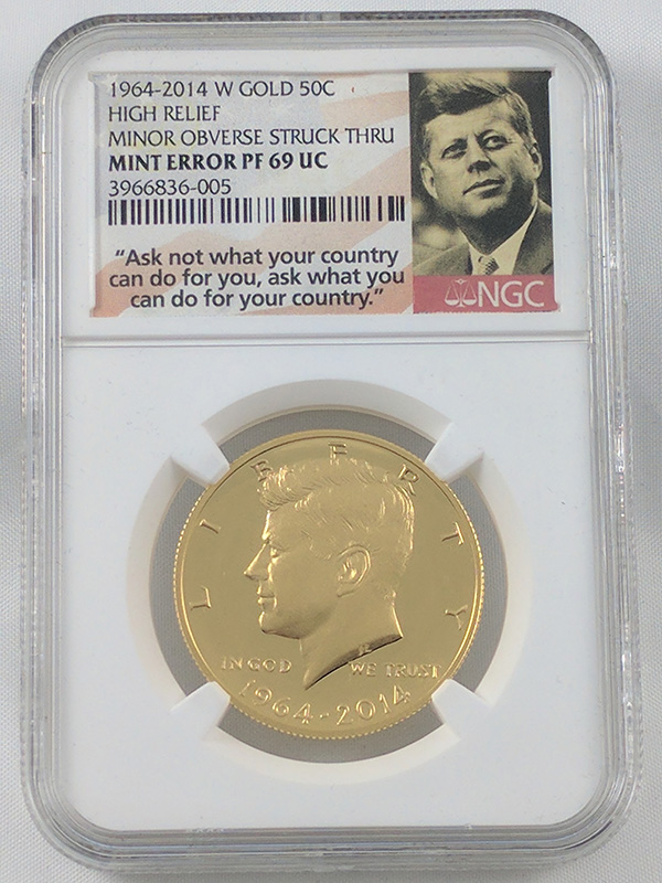 1964-2014W Gold JFK High Relief Struck Thru Mint Error Coin PF69 UC