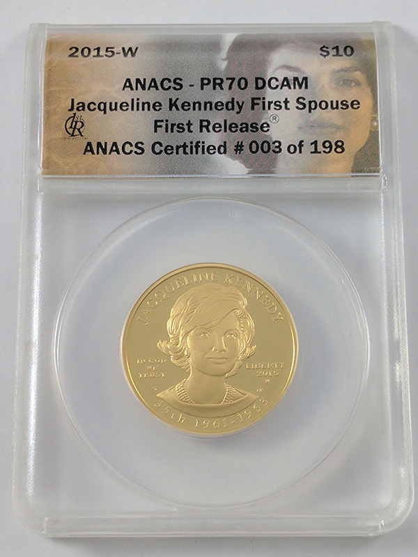 2015W Jacqueline Kennedy First Spouse First Release ANACS Certified Gold Coin